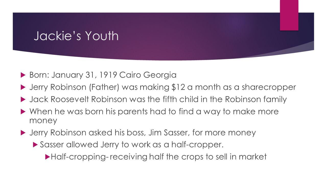 Jackie's Youth Born: January 31, 1919 Cairo Georgia