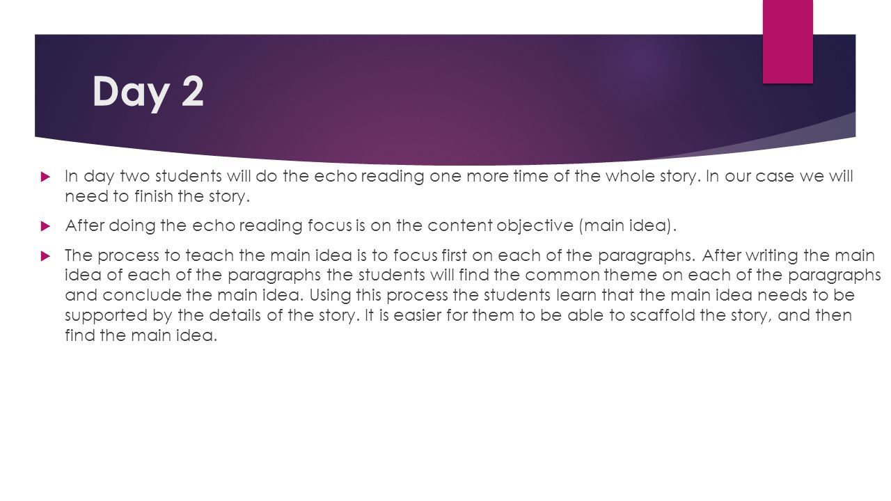 Day 2 In day two students will do the echo reading one more time of the whole story. In our case we will need to finish the story.