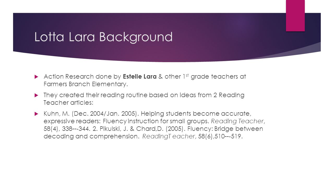 Lotta Lara Background Action Research done by Estelle Lara & other 1st grade teachers at Farmers Branch Elementary.