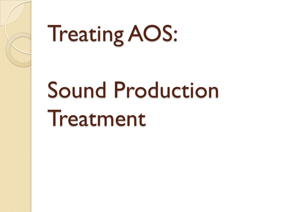 Treating AOS: Sound Production Treatment