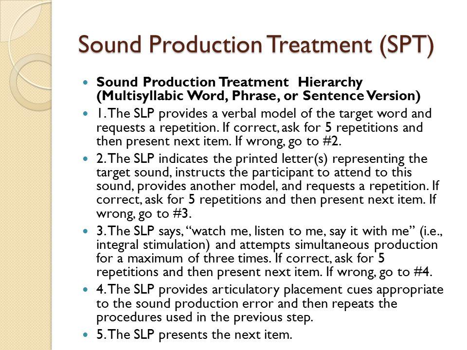 Sound Production Treatment (SPT)