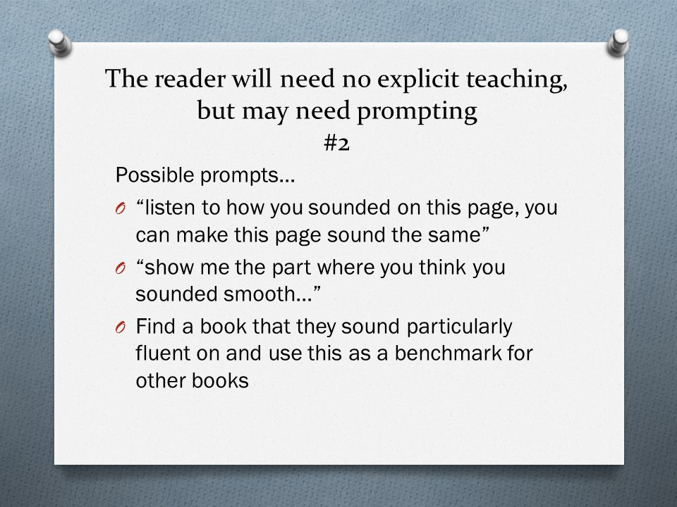 The reader will need no explicit teaching, but may need prompting #2