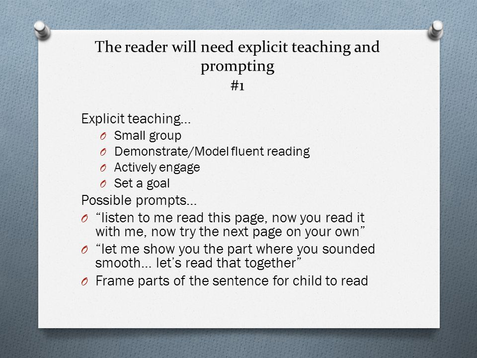 The reader will need explicit teaching and prompting #1