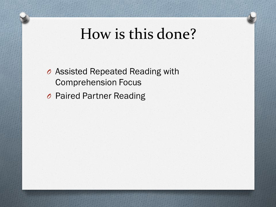 How is this done Assisted Repeated Reading with Comprehension Focus