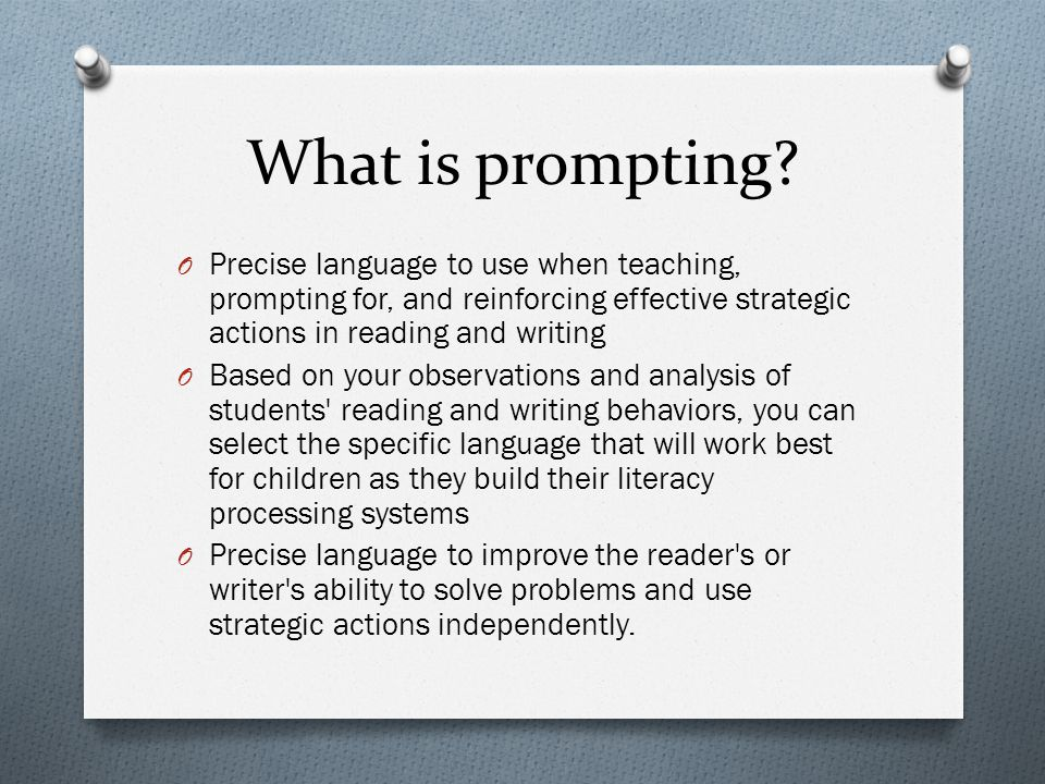 What is prompting Precise language to use when teaching, prompting for, and reinforcing effective strategic actions in reading and writing.