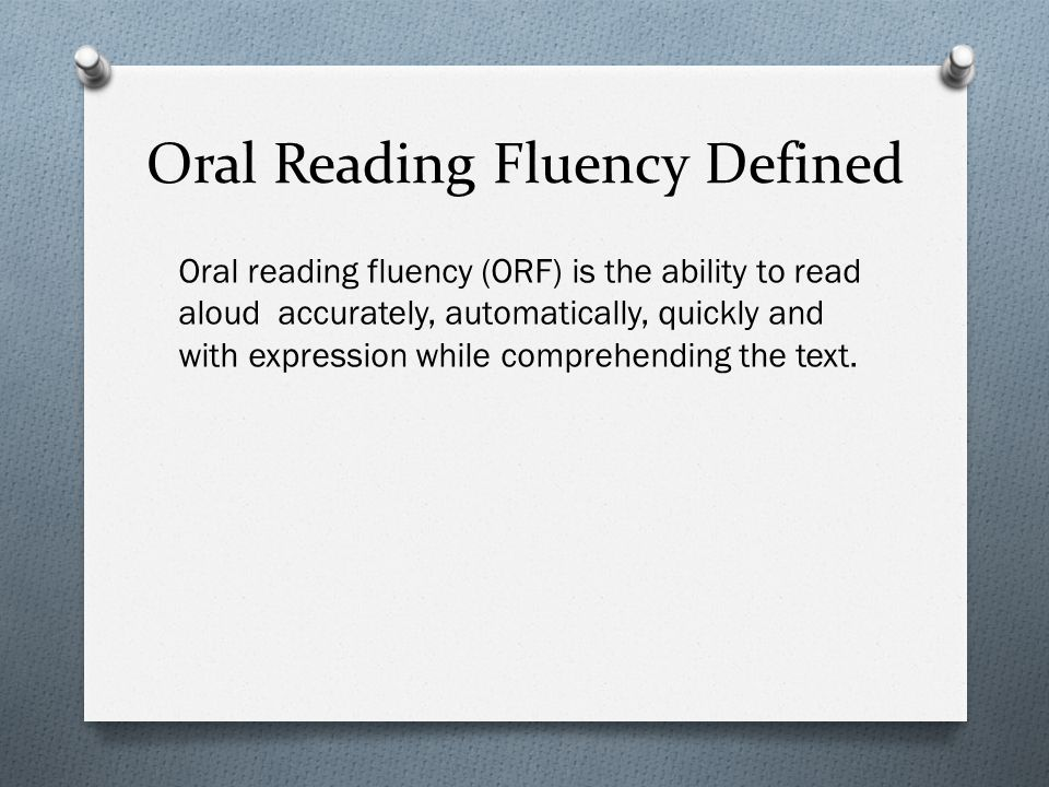 Oral Reading Fluency Defined