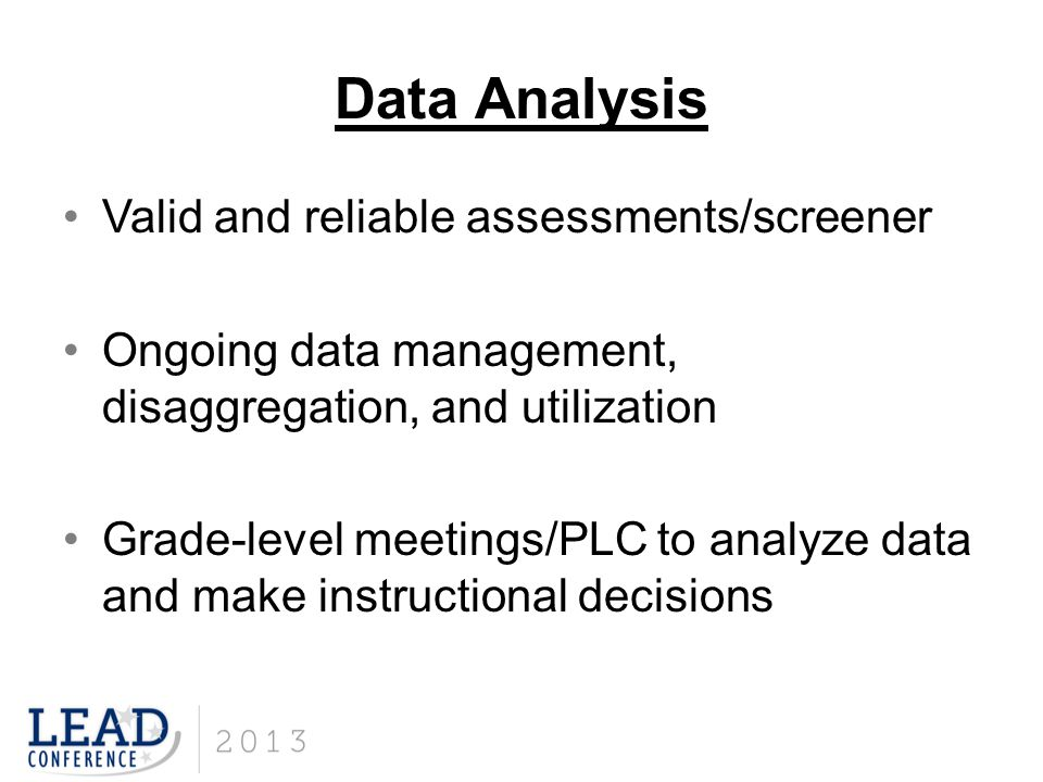 Data Analysis Valid and reliable assessments/screener