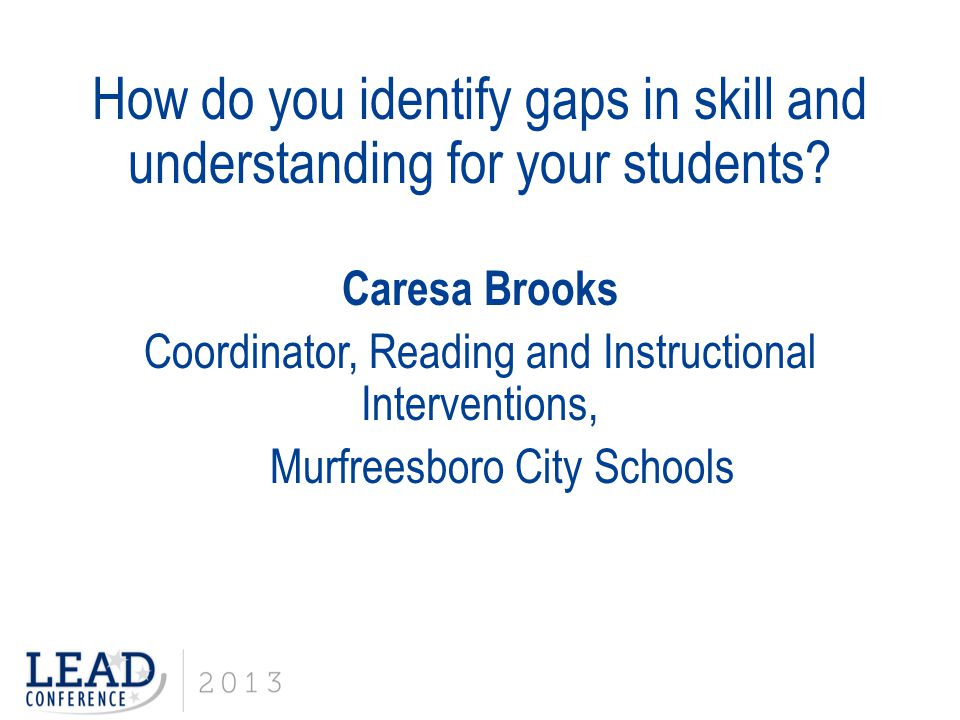 How do you identify gaps in skill and understanding for your students