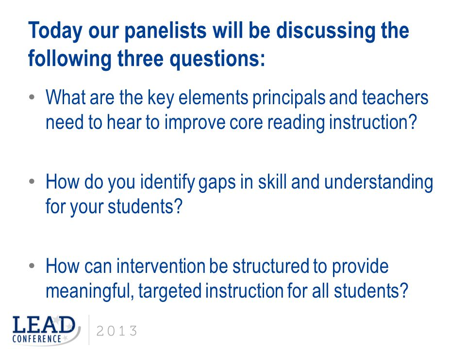 Today our panelists will be discussing the following three questions: