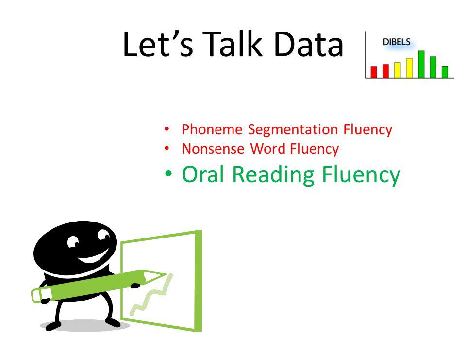 Let's Talk Data Oral Reading Fluency Phoneme Segmentation Fluency