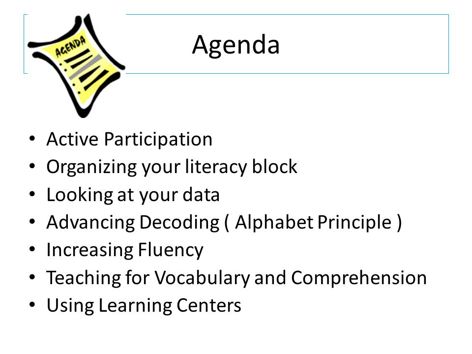 Agenda Active Participation Organizing your literacy block