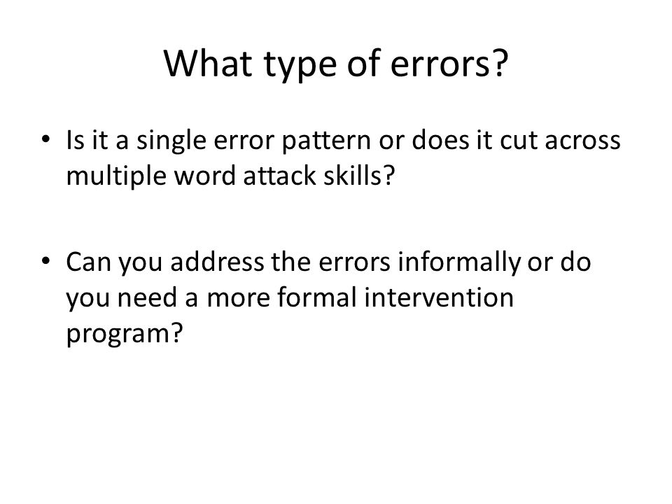 What type of errors Is it a single error pattern or does it cut across multiple word attack skills