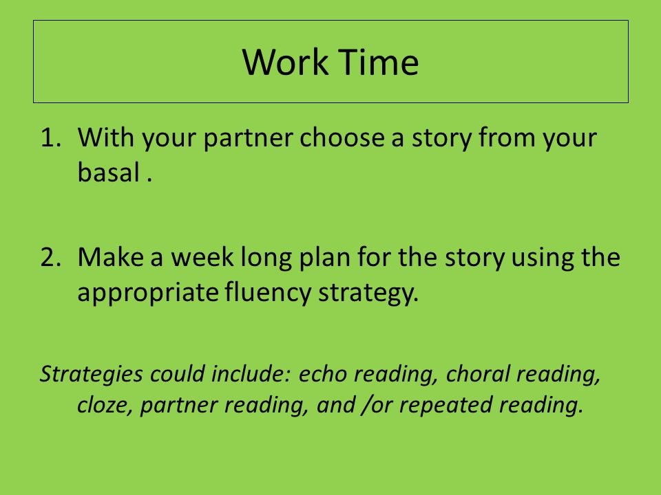 Work Time With your partner choose a story from your basal .