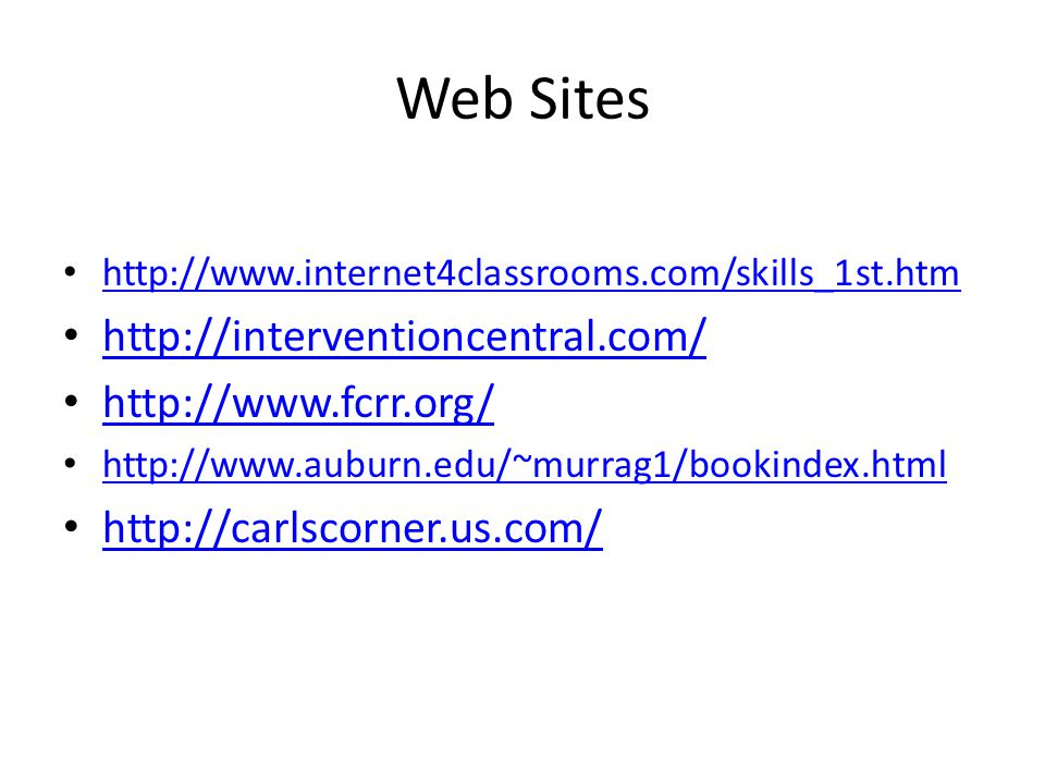 Web Sites http://interventioncentral.com/ http://www.fcrr.org/