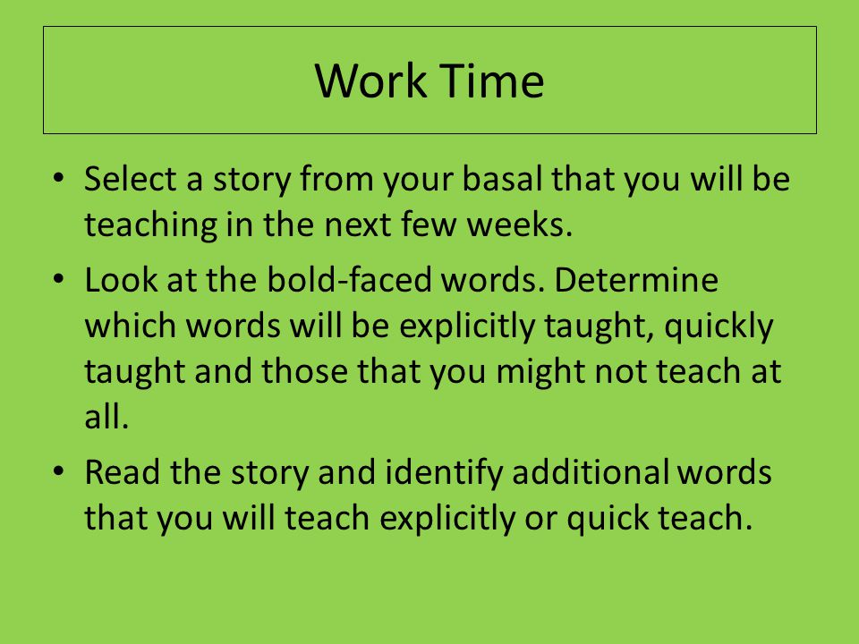 Work Time Select a story from your basal that you will be teaching in the next few weeks.