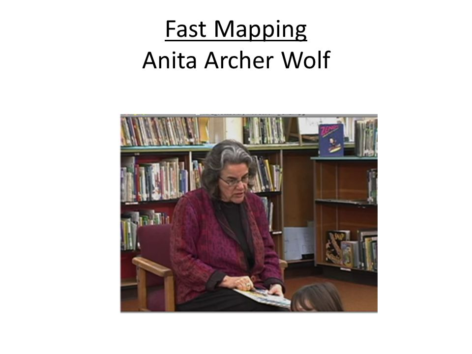 Fast Mapping Anita Archer Wolf