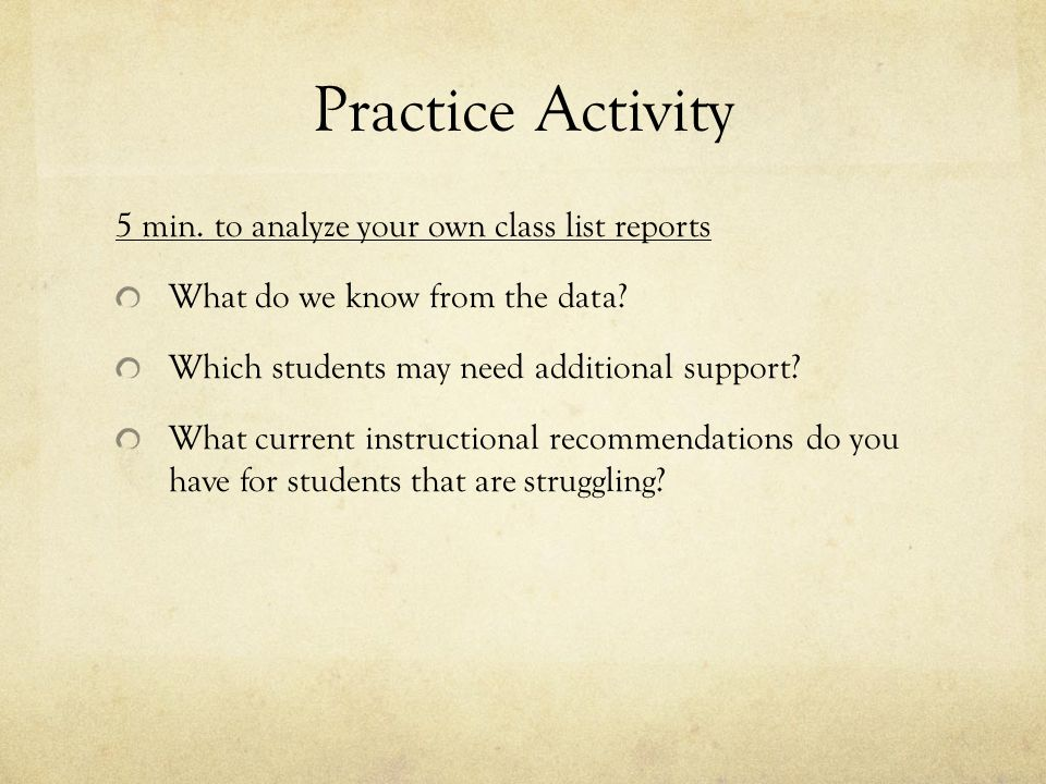 Practice Activity 5 min. to analyze your own class list reports