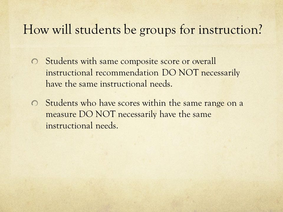 How will students be groups for instruction