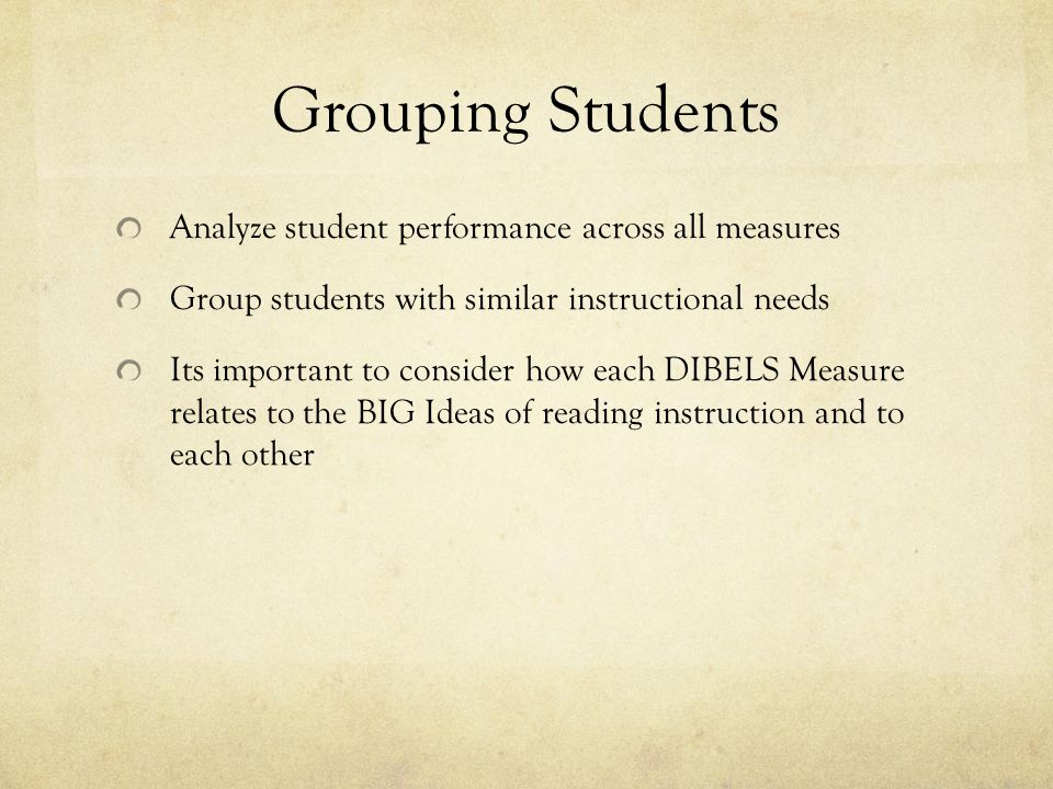 Grouping Students Analyze student performance across all measures