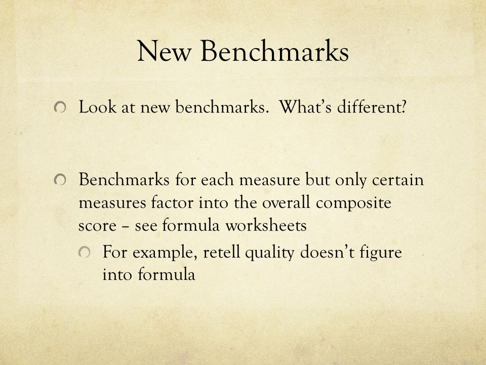 New Benchmarks Look at new benchmarks. What's different