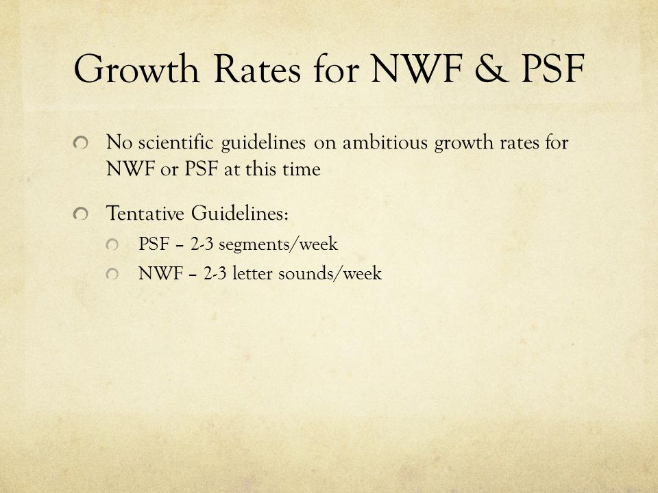 Growth Rates for NWF & PSF