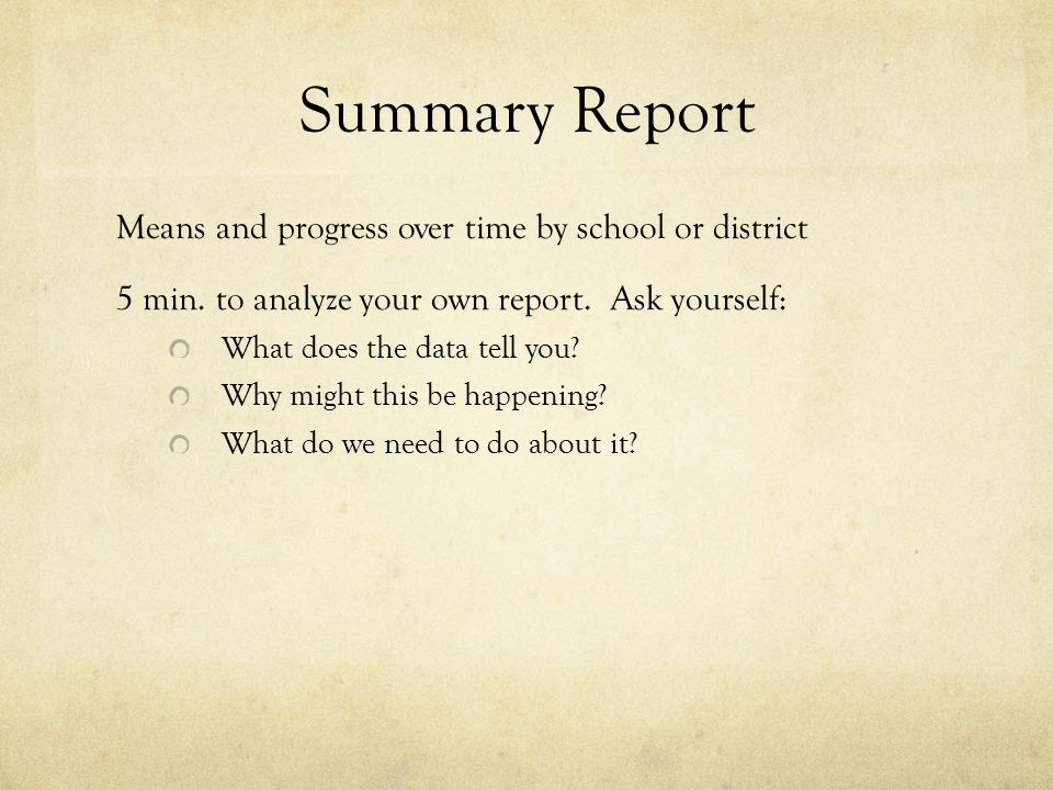 Summary Report Means and progress over time by school or district