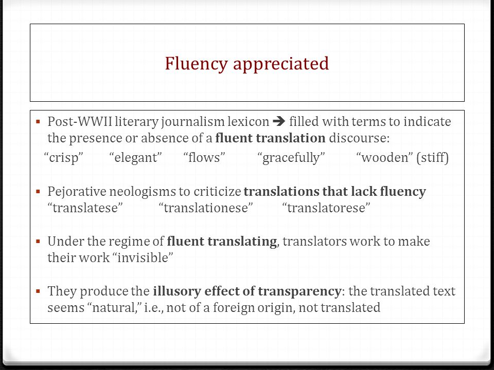 Fluency appreciated Post-WWII literary journalism lexicon  filled with terms to indicate the presence or absence of a fluent translation discourse: