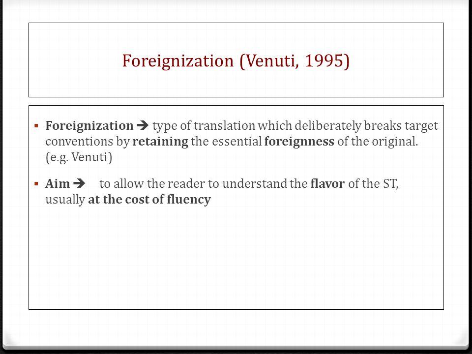 Foreignization (Venuti, 1995)