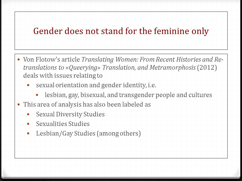 Gender does not stand for the feminine only