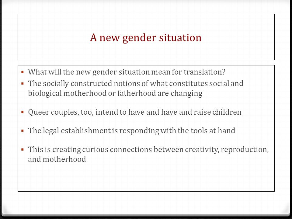 A new gender situation What will the new gender situation mean for translation