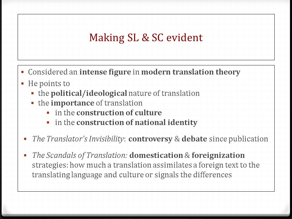 Making SL & SC evident Considered an intense figure in modern translation theory. He points to. the political/ideological nature of translation.