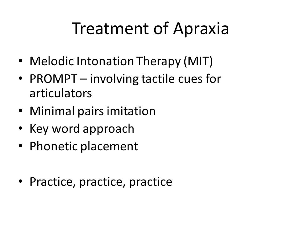 Treatment of Apraxia Melodic Intonation Therapy (MIT)
