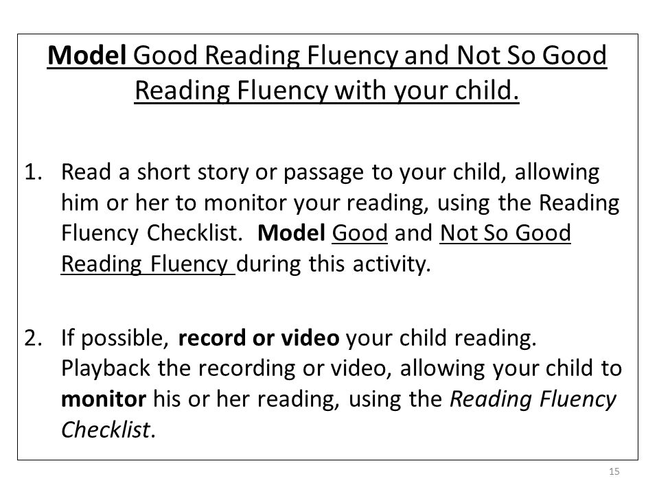 Model Good Reading Fluency and Not So Good Reading Fluency with your child.