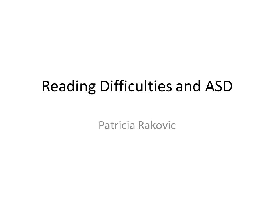 Reading Difficulties and ASD