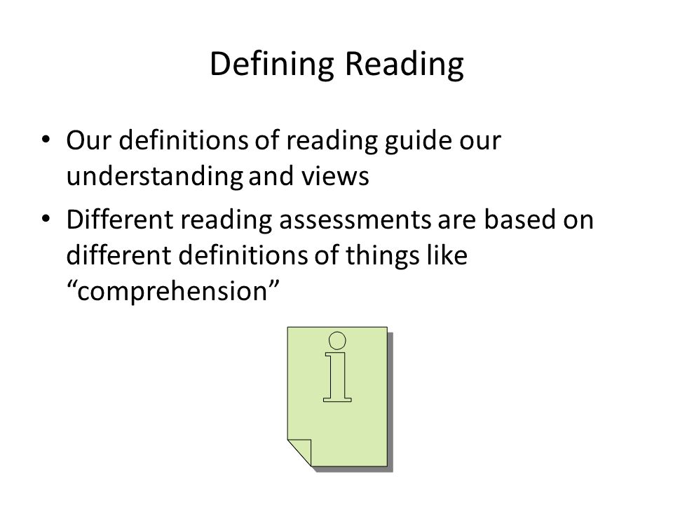 Defining Reading Our definitions of reading guide our understanding and views.
