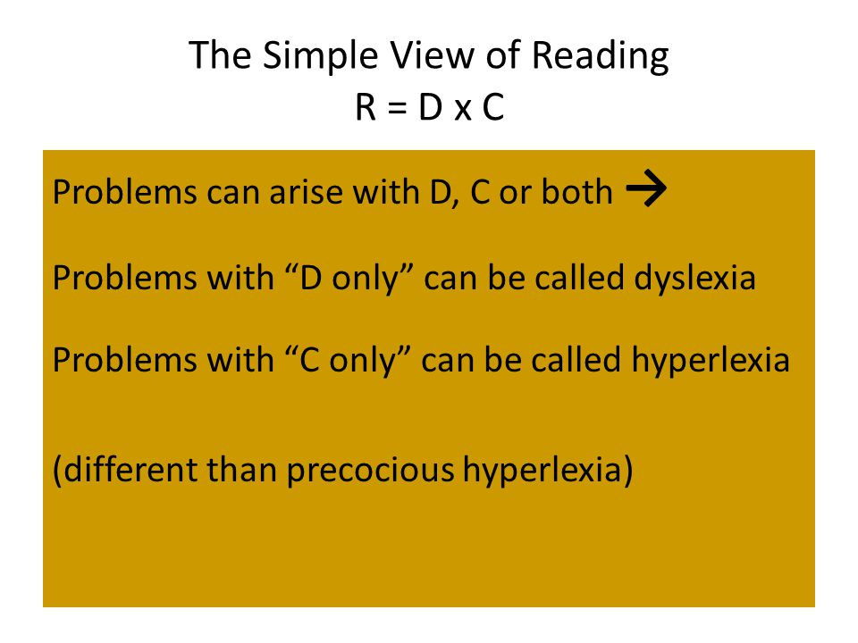 The Simple View of Reading R = D x C