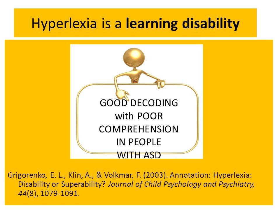 Hyperlexia is a learning disability