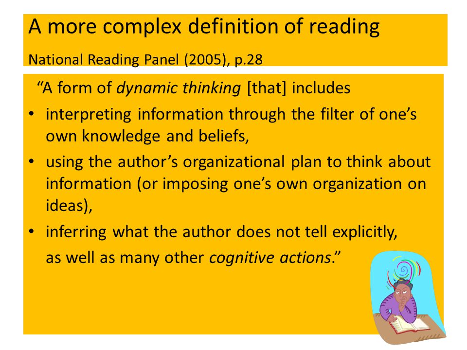 A more complex definition of reading National Reading Panel (2005), p