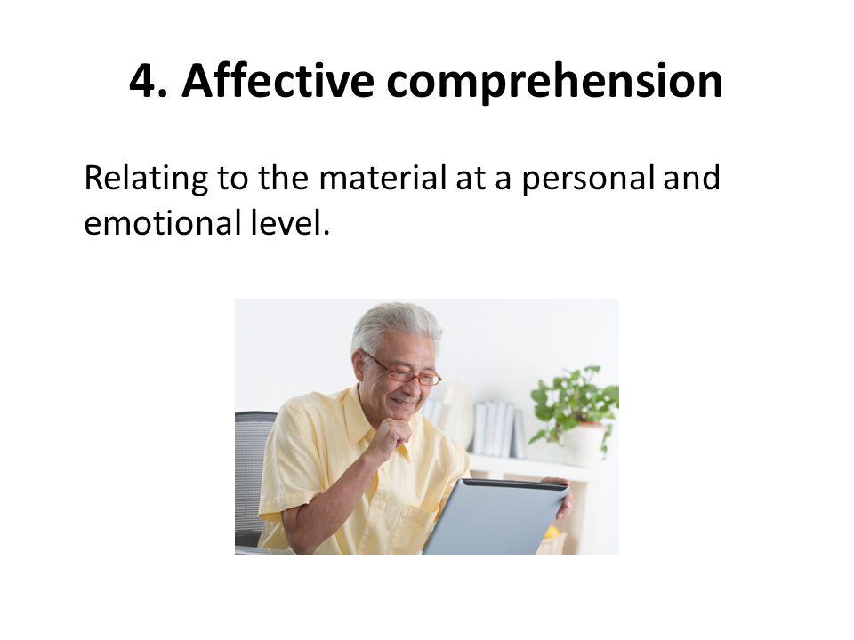 4. Affective comprehension
