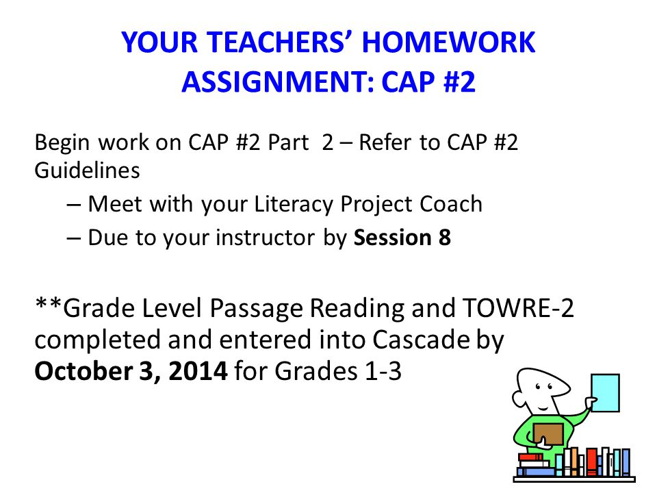 YOUR TEACHERS' HOMEWORK ASSIGNMENT: CAP #2