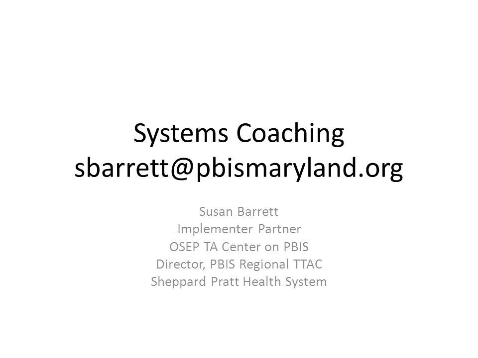 Systems Coaching sbarrett@pbismaryland.org
