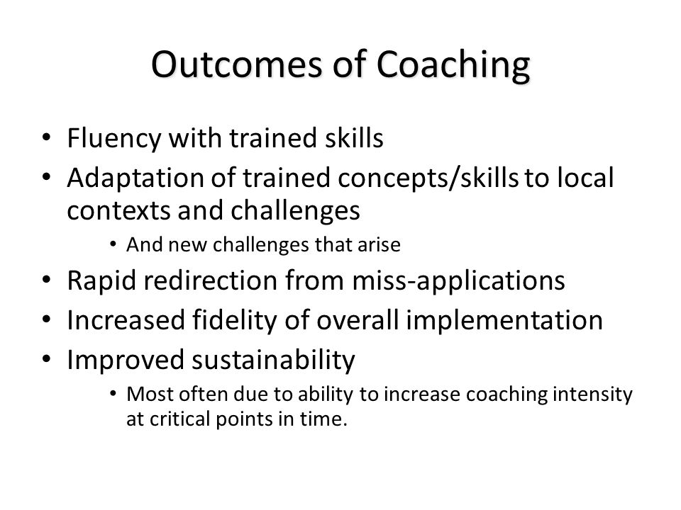 Outcomes of Coaching Fluency with trained skills