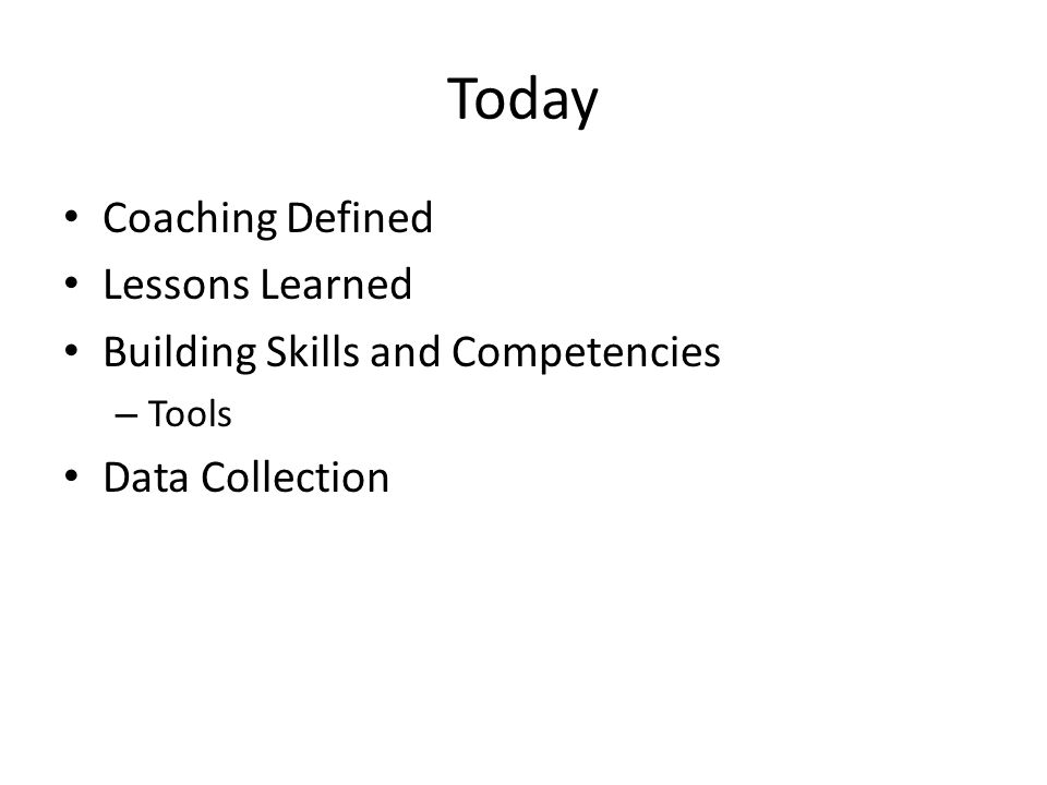 Today Coaching Defined Lessons Learned
