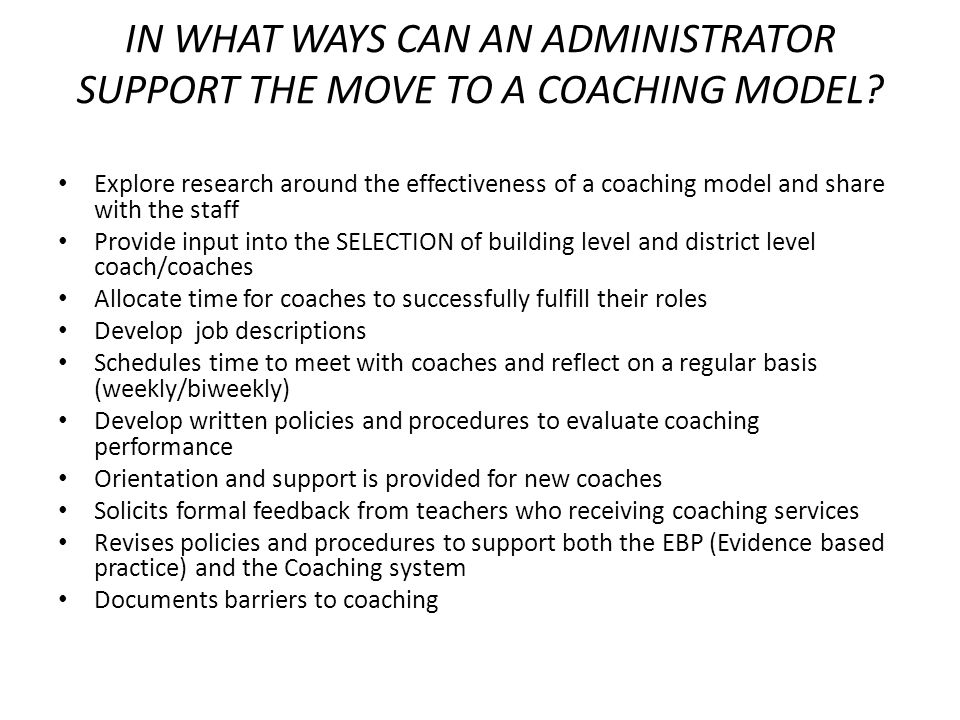 IN WHAT WAYS CAN AN ADMINISTRATOR SUPPORT THE MOVE TO A COACHING MODEL