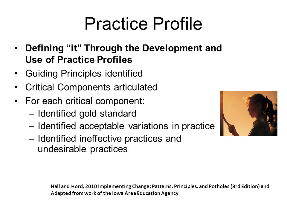 Practice Profile Defining it Through the Development and Use of Practice Profiles. Guiding Principles identified.