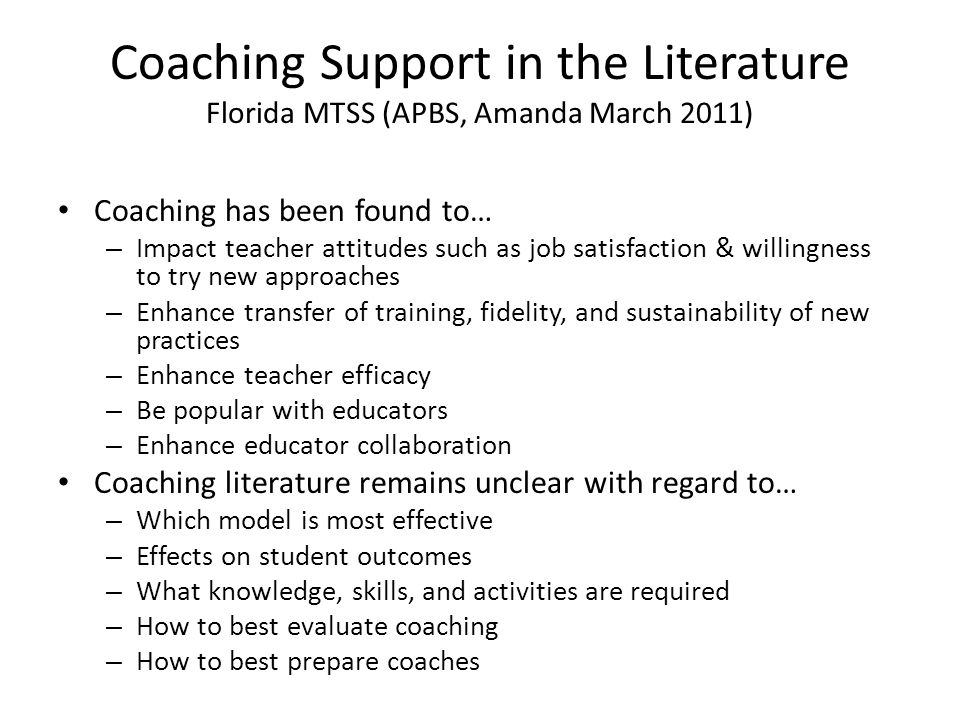 Coaching Support in the Literature Florida MTSS (APBS, Amanda March 2011)