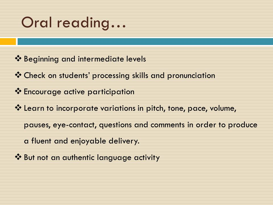 Oral reading… Beginning and intermediate levels