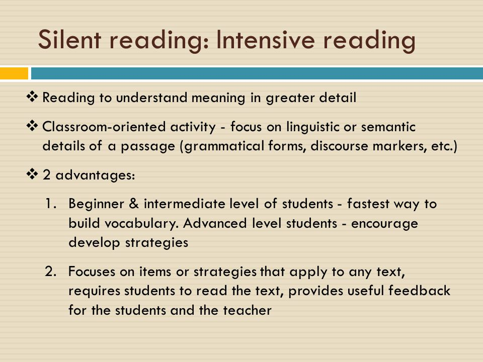 Silent reading: Intensive reading