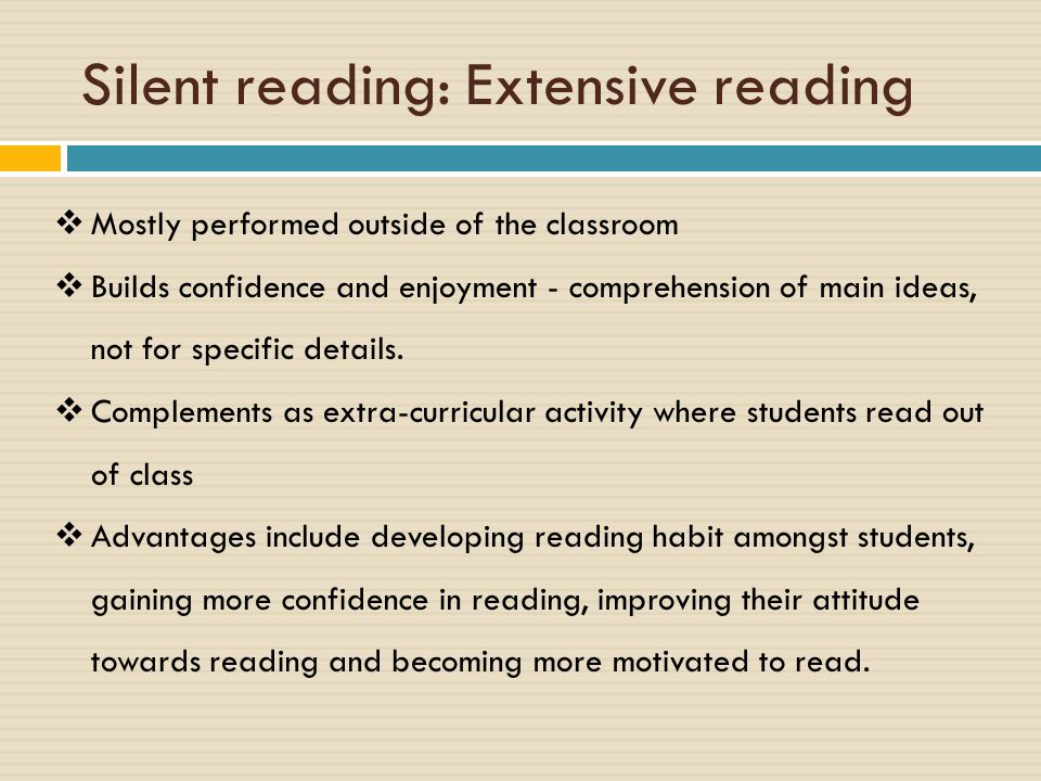 Silent reading: Extensive reading