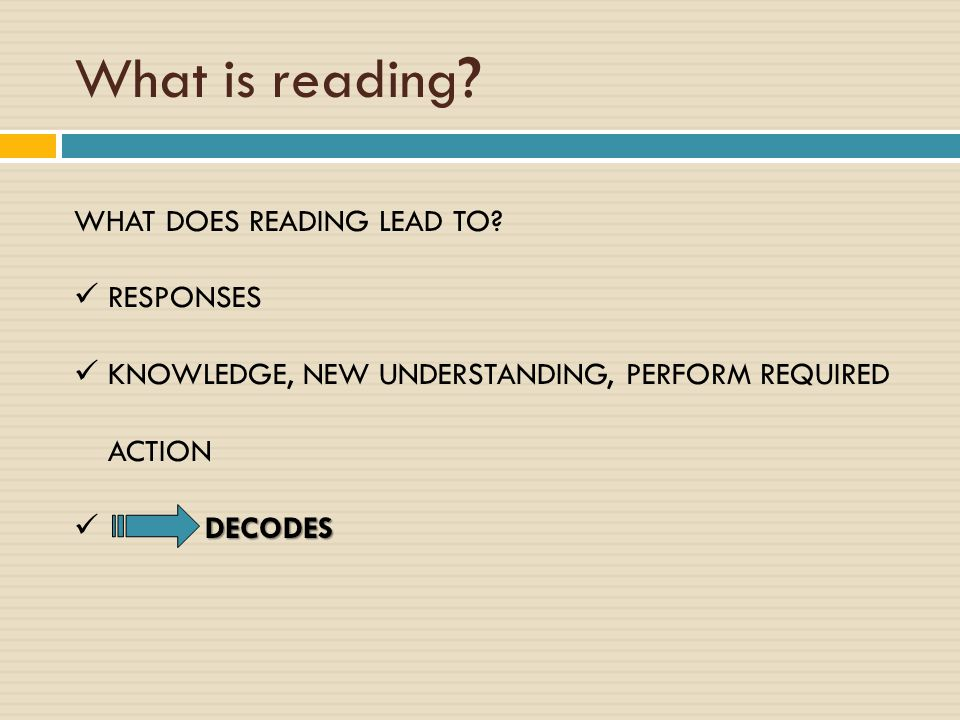What is reading WHAT DOES READING LEAD TO RESPONSES